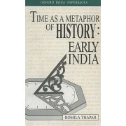 Time as a Metaphor of History: Early India by Romila Thapar