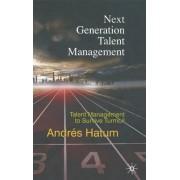 Next Generation Talent Management by Andres Hatum