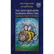 Trust, Social Capital and the Scandinavian Welfare State by Gunnar Lind Haase Svendsen