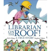 Librarian on the Roof! by M G King