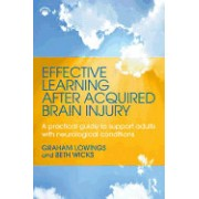 Effective Learning After Acquired Brain Injury: A Practical Guide to Support Adults with Neurological Conditions