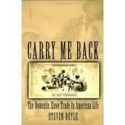 Carry me Back by Steven Deyle