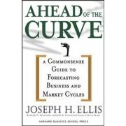Ahead of the Curve by Joseph H. Ellis