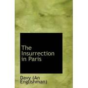 The Insurrection in Paris by (An Englishman) Davy (an Englishman)