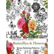 Butterflies and Flowers by Adult Coloring Books