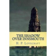 The Shadow Over Innsmouth by H P Lovecraft