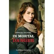 In Mortal Danger by Lorraine Campbell