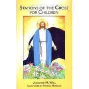 Stations of the Cross for Children by Julianne M. Will