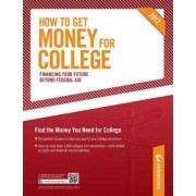 How to Get Money for College by Peterson's