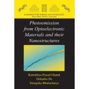 Photoemission from Optoelectronic Materials and Their Nanostructures by Kamakhya Prasad Ghatak