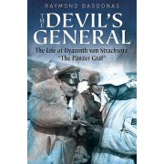 "The Devil's General: The Life of Hyazinth Graf Strachwitz - The ""Panzer Graf"""