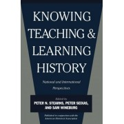 Knowing, Teaching and Learning History by Peter N. Stearns