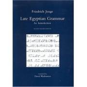 Late Egyptian Grammar by Friedrich Junge