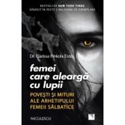 FEMEI CARE ALEARGA CU LUPII. POVESTI SI MITURI ALE AHIETIPULUI FEMEII SALBATICE