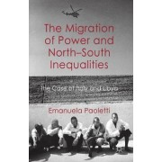 The Migration of Power and North-South Inequalities by Emanuela Paoletti
