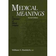 Medical Meanings by William S. Haubrich