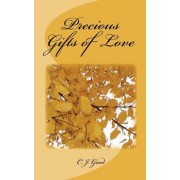 Precious Gifts of Love by C J Good