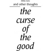 The Curse of the Good by Kihika Maru