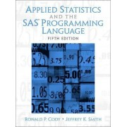 Applied Statistics and the SAS Programming Language by Jeffrey K. Smith