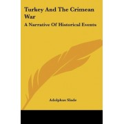 Turkey and the Crimean War by Sir Adolphus Slade