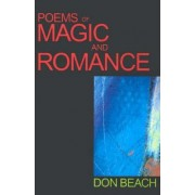 Poems of Magic and Romance by Don Beach