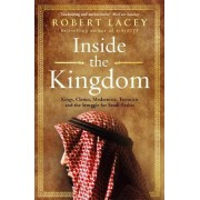 Inside the Kingdom by Robert Lacey