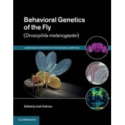 Behavioral Genetics of the Fly (Drosophila Melanogaster) by Josh Dubnau