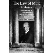 The Law of Mind in Action by Fenwicke L Holmes