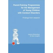 Parent-training Programmes for the Management of Young Children with Conduct Disorders by Joanna Richardson