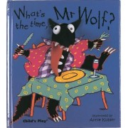 What's the Time, Mr.Wolf? by Annie Kubler