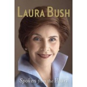 Spoken from the Heart by First Lady Laura Bush
