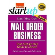 Start Your Own Mail Order Business by Entrepreneur Press