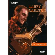 Larry Carlton - In Concert - Ohne Filter (0707787651479) (1 DVD)