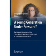A Young Generation Under Pressure? by Joerg Chet Tremmel