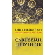 Felipe Benitez Reyes - Caruselul iluziilor