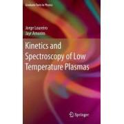 Kinetics and Spectroscopy of Low Temperature Plasmas 2016 by Jorge Manuel Amaro Henriques Loureiro