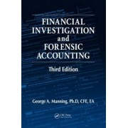 Financial Investigation and Forensic Accounting by George A. Manning
