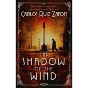 Carlos Ruiz Zafon The Shadow of the Wind: The Cemetery of Forgotten Books 1