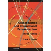 Global Justice and International Economic Law by Frank J. Garcia