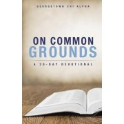 On Common Grounds by Georgetown Chi Alpha