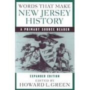Words That Make New Jersey History by Howard L. Green