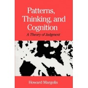 Patterns, Thinking and Cognition by Howard Margolis
