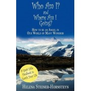 Who Am I and Where Am I Going? by H S Jackson