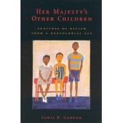 Her Majesty's Other Children by Lewis R. Gordon