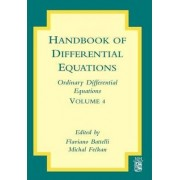 Handbook of Differential Equations: Ordinary Differential Equations: Volume 4 by Flaviano Battelli