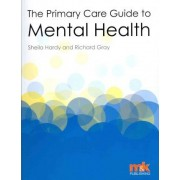 The Primary Care Guide to Mental Health by Sheila Hardy