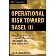 Operational Risk Toward Basel III by Greg N. Gregoriou