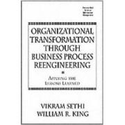 Organizational Transformation Through Business Process Reengineering by Vikram Sethi