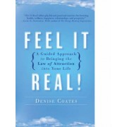 Feel It Real! by Denise Coates