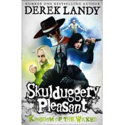 Skulduggery Pleasant: Kingdom of the Wicked by Derek Landy
